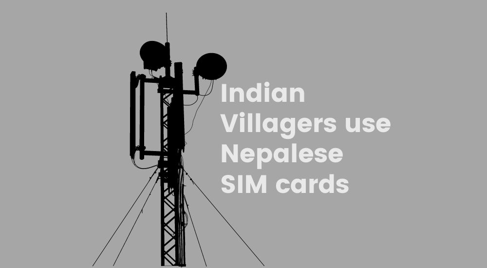 Indian border villagers use Nepalese SIM cards