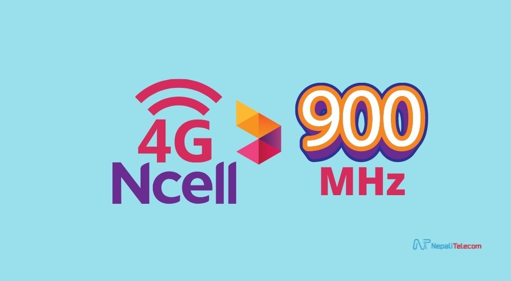 Ncell 4G LTE in 900 MHz band