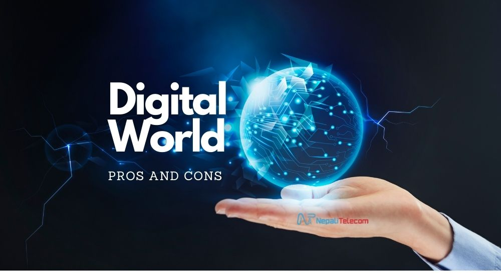 DIgital world pros and cons