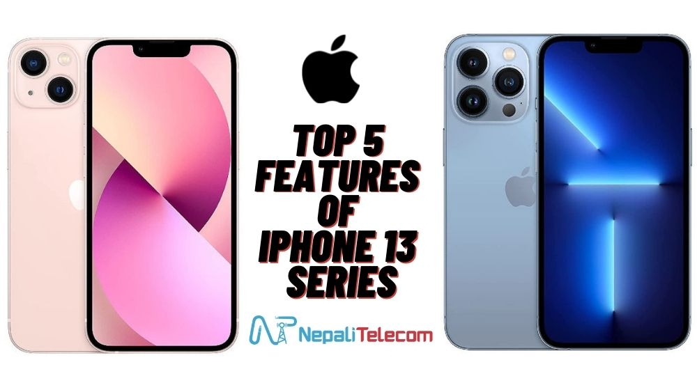 Top 5 features of iPhone 13 Series